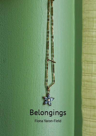 Belongings by Fiona Yaron Field
